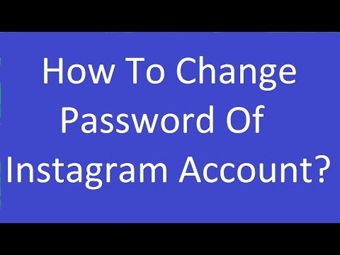 How To Change Password In Instagram Account?