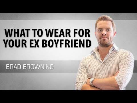 What to Wear For Your Ex Boyfriend (To Get Him Back)