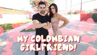MY COLOMBIAN GIRLFRIEND!!