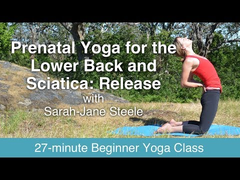 Prenatal Yoga with Sarah -Jane Steele: Release the Lower Back and Sciatica