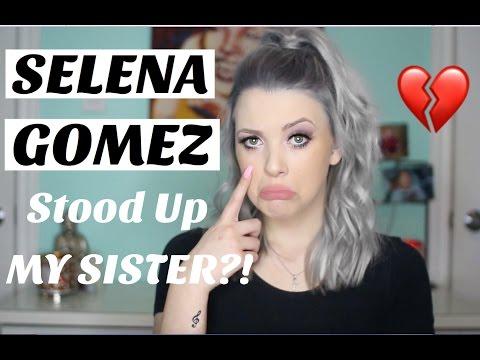 Selena Gomez Stood Up My Sister! | STORYTIME