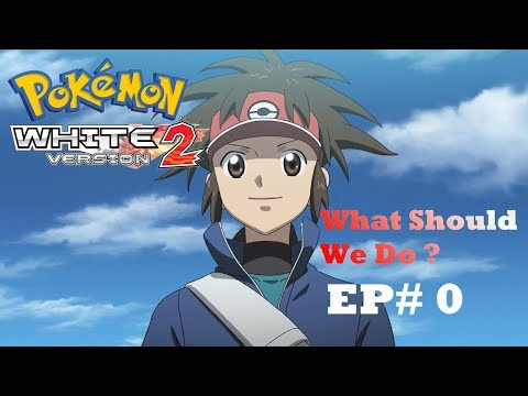 Pokemon Black 2 And White 2 Game Play Ep# 0   Hindi   What Should We do ?
