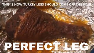 THIS IS HOW TURKEY LEGS SHOULD FALL OFF THE BONE
