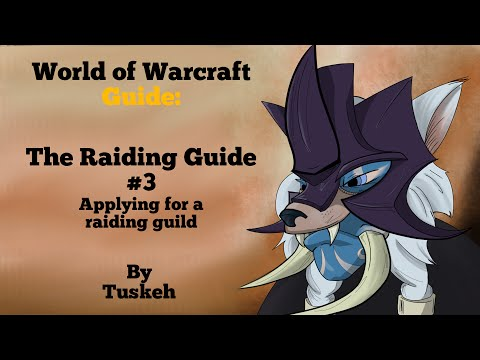 WoW: The Raiding Guide - 03 - Applying for a Raiding Guild