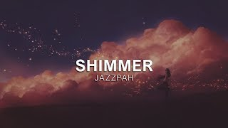 Jazzpah - Shimmer [Vibes Release]