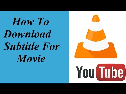 How to download subtitles for movies in using vlc player