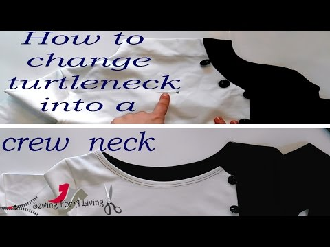How to change a turtleneck into a crew neck