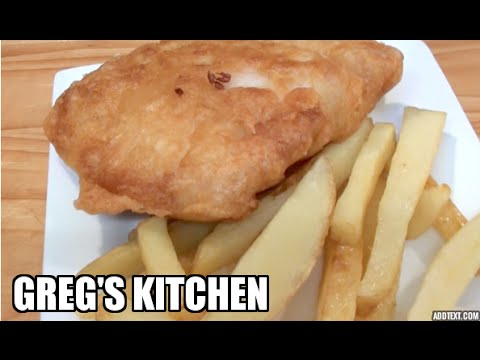 HOME MADE FISH AND CHIPS - BEER BATTER RECIPE  - Greg's Kitchen