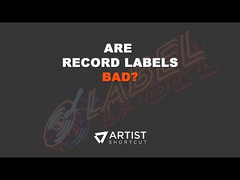 Are Record Labels Bad? | Artist Shortcut