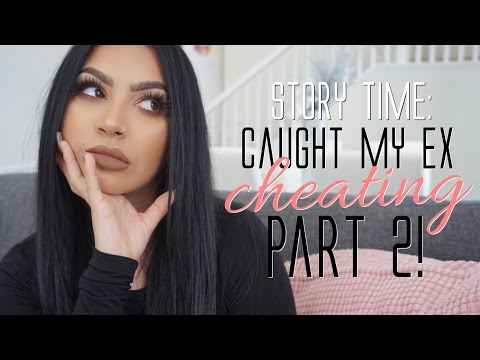 Story time: Caught my EX CHEATING part 2!