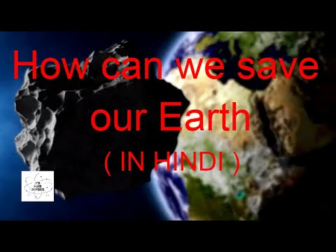 How can we save our Earth from Doomsday Asteriod (IN HINDI)