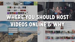 Where You Should Host Videos Online Why