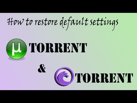 How to restore default settings for Utorrent and Bittorrent