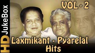 Hits of Laxmikant Pyarelal Vol 2 Jukebox | Bollywood Evergreen Old Hindi Songs Collection