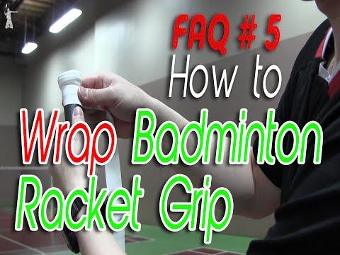 FAQ #5 - How to : Wrap Badminton Racket Grip?