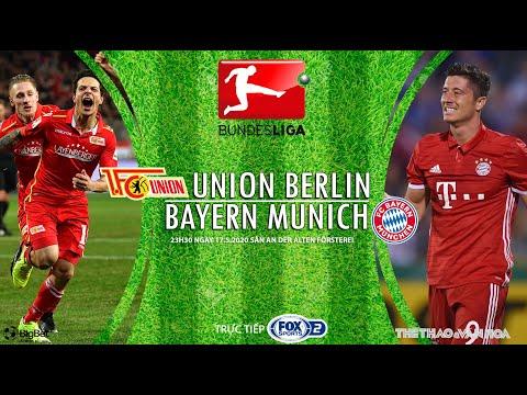 NHẬN ĐỊNH BÓNG ĐÁ: Union Berlin vs Bayern Munich (0h30 17/5). Vòng 26 Đức. Trực tiếp FOX Sports 2