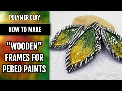 "Part 1. Tutorial. How to make ""Wooden"" polymer clay frames for Pebeo Paints."