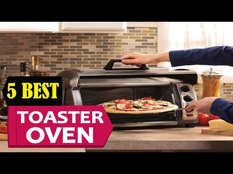 5 Best Toaster Oven 2018 | Best Toaster Oven Reviews | Top 5 Toaster Oven
