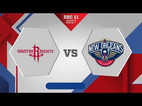New Orleans Pelicans vs Houston Rockets: December 11, 2017