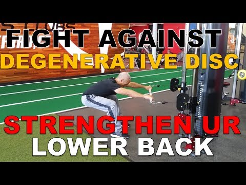 Strengthen Your Lower Back with Degenerative Disc Disease