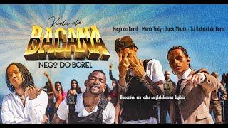 Vida de Bacana - Nego Do Borel, Menó Tody, Luck Muzik e DJ Gabriel do Borel (videoclipe oficial)