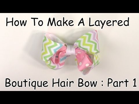How To Make A Layered Boutique Hair Bow (Part 1 of 3)