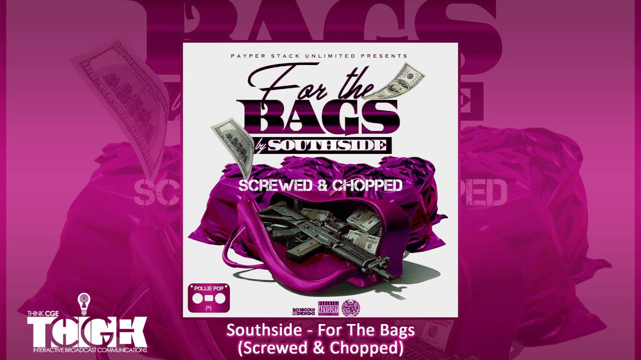 SouthSide - For The Bags (Screwed & Chopped by Pollie Pop)