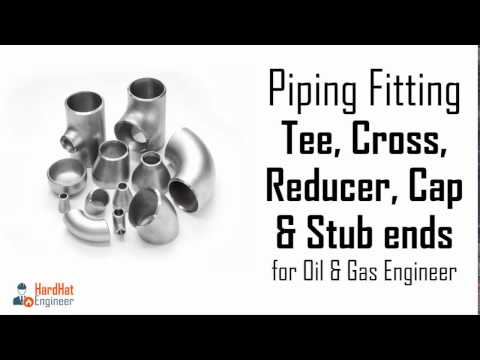 Pipe Fittings - Tee, Cross, Reducer, Cap and Stub ends Part-2 /3