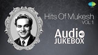 Best Of Mukesh Vol 1 | Jeena Yahan Marna Yahan | Audio Jukebox