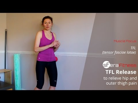 Relieve Hip and Outer Thigh Pain by Releasing the TFL Muscle