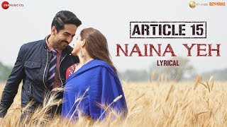 Naina Yeh - Lyrical | Article 15 | Ayushmann Khurrana, Isha | Yasser Desai & Aakanksha