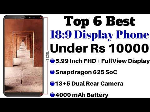 Top 6 Best 18:9 Display Smartphones Under Rs 10000 In 2018 | Best Bezel-less Display Mobiles.