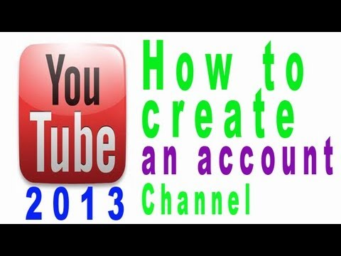 How to make Youtube account channel 2013