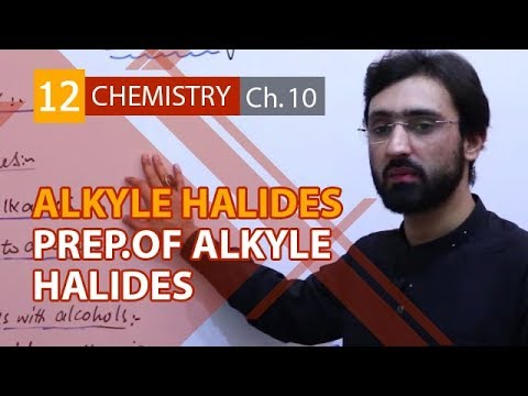 12th Class Chemistry,Ch 10,Methods of Preparation of Alkyl Halides-FSC Part 2 Chemistry