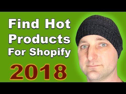 How To Find Hot Products to Sell on Shopify in 2018 (From Aliexpress)