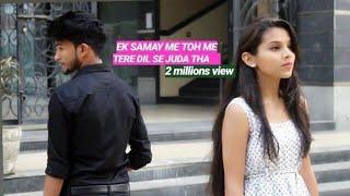 EK Samay Main Toh Tere Dil Se Juda Tha | Cute School Love Story | latest sad song
