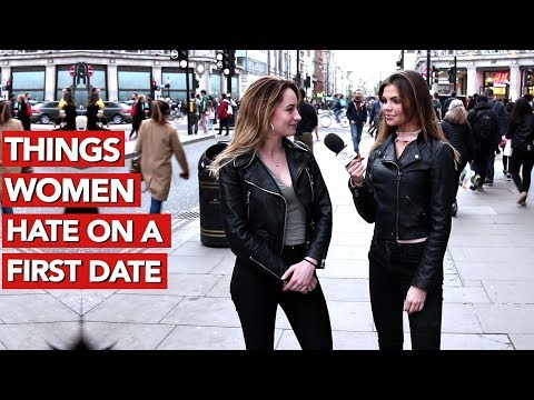Things women hate on a first date!
