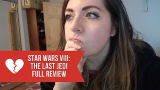Star Wars VIII: The Last Jedi - Full Review (SPOILERS)