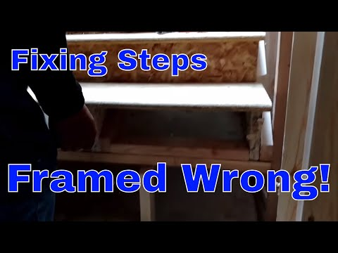 Fixing steps framed wrong! Do it nice, do it twice!