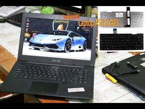 Hướng dẫn thay bàn phím Laptop Asus X453, X453M, X453MA