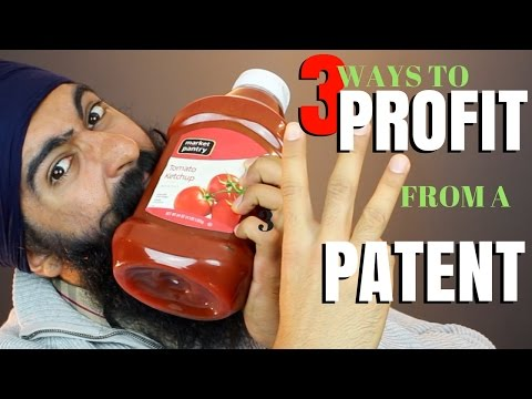 3 Ways To Make Money With A Patent - How Patents Work ( Patents 101 )