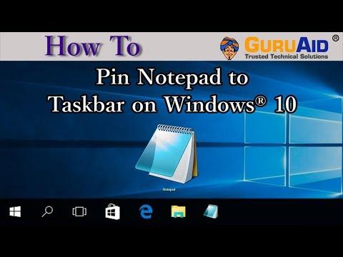 How to Pin Notepad to Taskbar on Windows® 10 - GuruAid