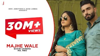 New Punjabi Song Majhe Wale (Full Video) Baani Sandhu |MR.Mnv latest Punjabi Songs 2021| New Song