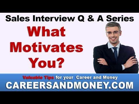 What Motivates You - Sales Interview Q & A Series