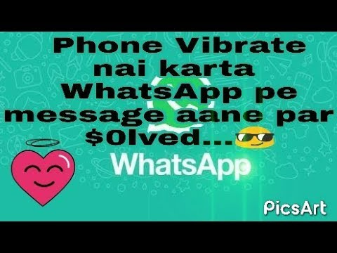 Vibration not working in Whatsapp ! Solved... 😍