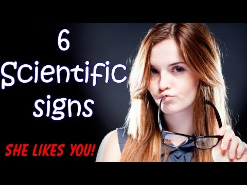 6 Scientific Signs She Likes You - How To Tell If A Girl Is Attracted To You