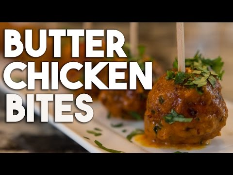 Butter Chicken Bites - Twist on an old classic