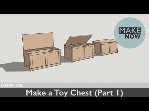How To: Make a Toy Chest (Part 1)