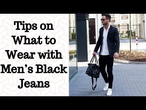 Tips on What to Wear with Men's Black Jeans - Men's Stylish Corner | My Black Jean Outfit Ideas