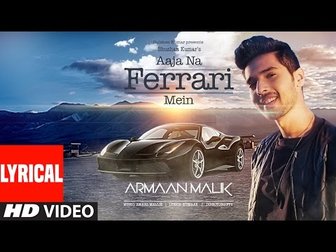 Xxx Mp4 AAJA NA FERRARI MEIN Lyrical Video Armaan Malik Amaal Mallik T Series 3gp Sex